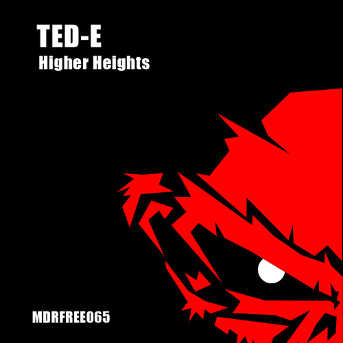Ted-E - Higher Heights // FREE DOWNLOAD
