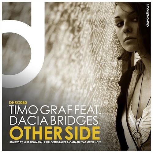 Timo Graf feat Dacia Bridges - Other Side (J Paul Getto Remix)  [Diamondhouse Records GERMANY]