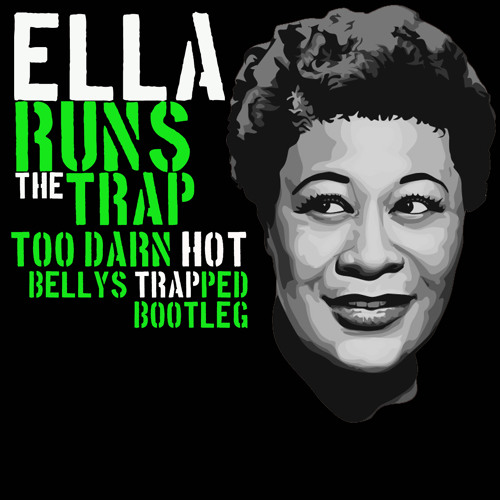 Ella Fitzgerald - Too Darn Hot (Belly's Trapped Bootleg)