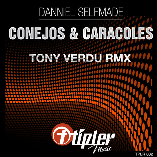 Danniel Selfmade - Conejos y caracoles (Tony Verdu Remix)