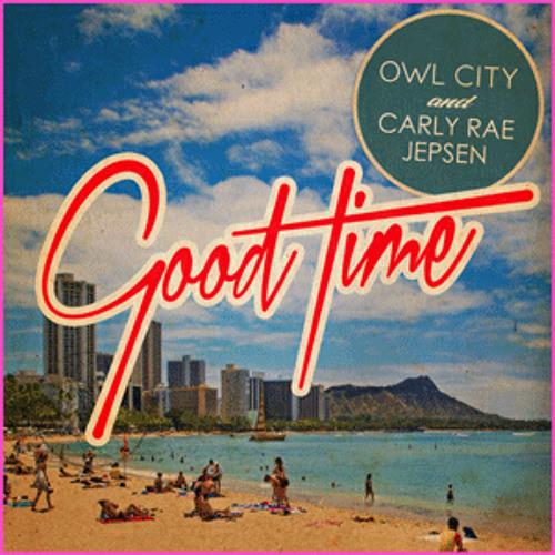 Owl City & Carly Rae Jepsen - Good time (Awiko Remix)