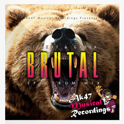 DJ Ak47 & G4BBA - Brutal (Spectrum Mix) [Ak47 Musical Recordings] OUT NOW