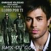 Wisin y Yandel FT Enrique Iglesias lloro por ti rmx dj godinez