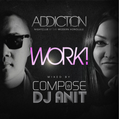 Dj Anit and Dj Compose - Work!