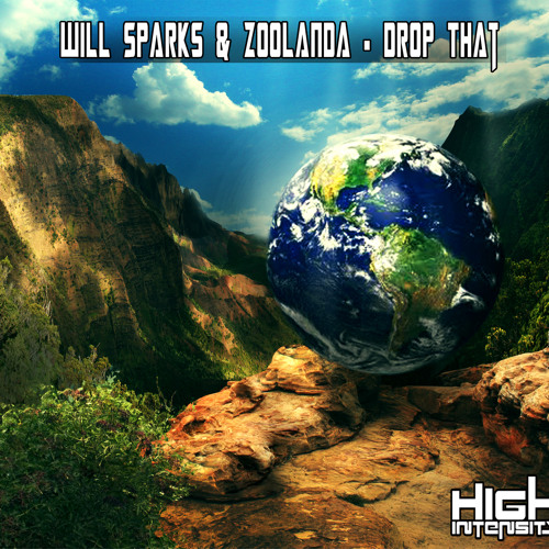 Will Sparks & Zoolanda - Drop That (Original Mix) [High Intensity Records] OUT NOW!
