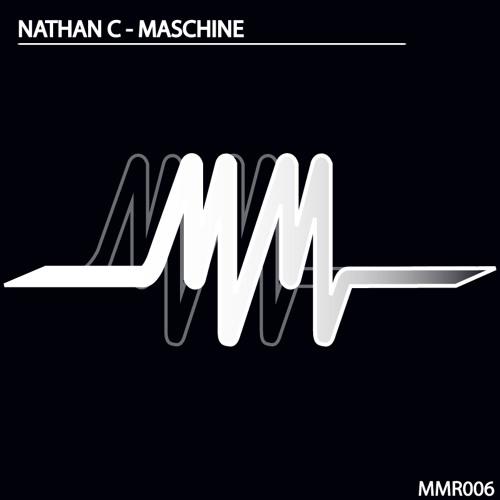 Nathan C - Maschine (Steve Haines Mix) [MMR006]