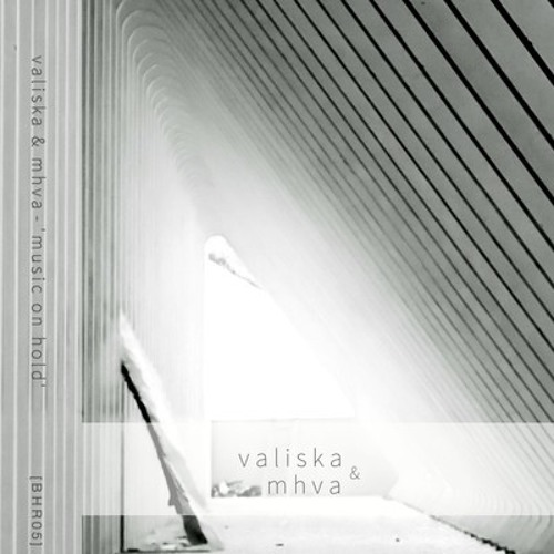 [BHR05] Valiska & Mhva - 'Music On Hold' EP Preview [OUT NOW]