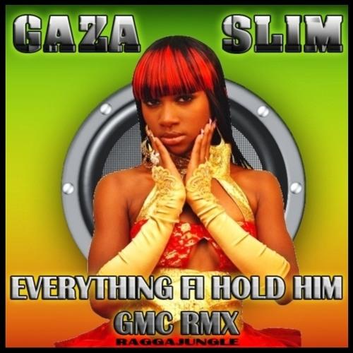 07 - Gaza Slim - Everythig fi hold him (GMC RMX) [Raggajungle]