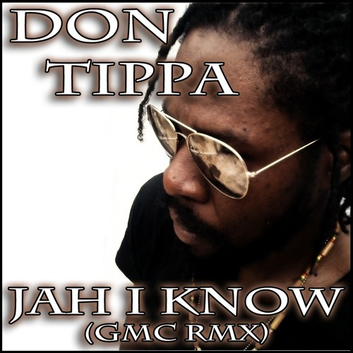 05 - Don Tippa - Jah i know (GMC RMX) [Raggajungle]
