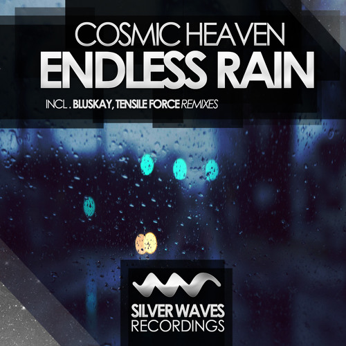 Cosmic Heaven - Endless Rain (Original Mix)