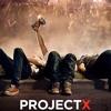 Project X Soundtrack (Party Mix)