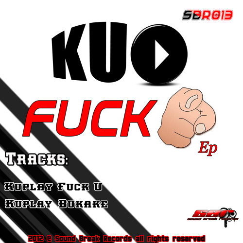 SBR013 Kuplay - Fuck U (Original Mix) Top 5 Beatport!! [Buy On Beatport]