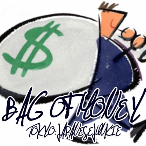Bag of Money REMIX x @TokyoJapJunkie