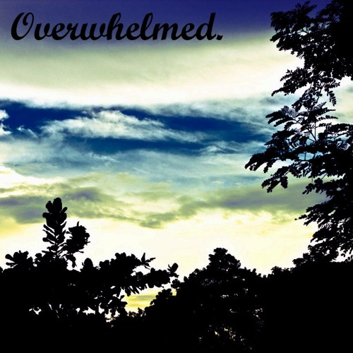 Overwhelmed  ['Buy' is a free download!]