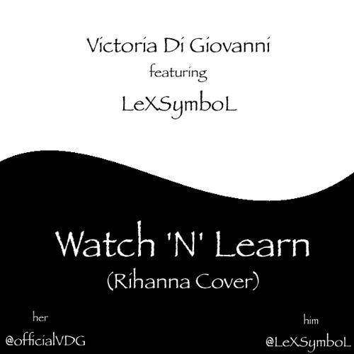 Watch N' Learn [Rihanna Cover]