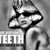 Lady Gaga — Teeth (Rare Version)