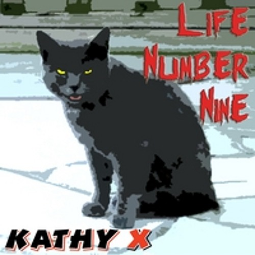 Life Number Nine (by my band KATHY X 2002-2013)