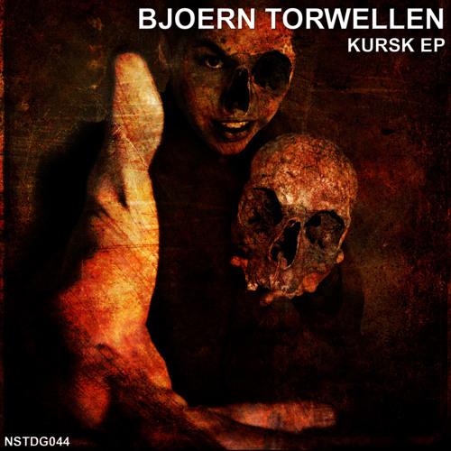[NSTDG044] Bjoern Torwellen - Kursk EP (incl. remixes by A. Trebor & Knobs)
