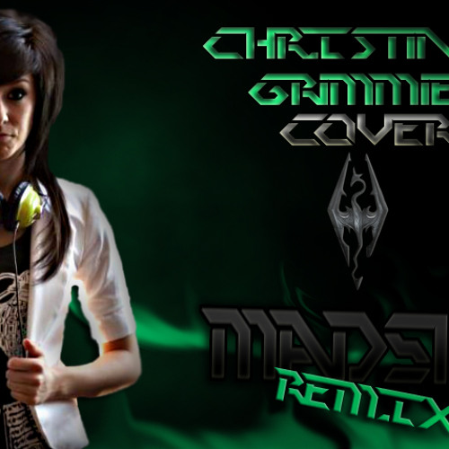 Christina Grimmie Cover - The Dragonborn Comes(Madskip Remix)