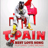 T-Pain Ft. Criss Brown_-_Best Love Song(Instrumental)