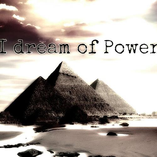 I Dream Of Power