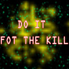 Doing it for the kill 2