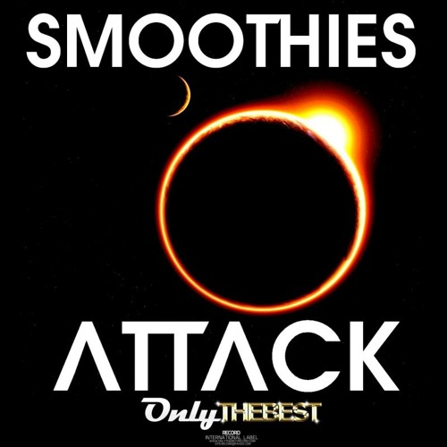 118# Smoothies - Attack .ep [ Only the Best Record international ]