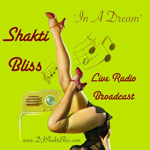 Shakti Bliss : In A Dream : Live Radio Broadcast