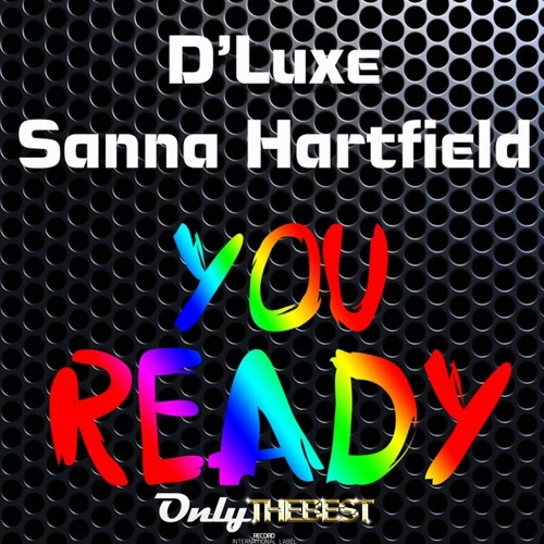 120# D' Luxe & Sanna Hartfield - You Ready! (Original Mix) [ Only the Best Record international ]