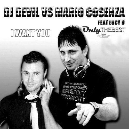 123# Dj Devil & Mario Cosenza feat. Lucy D - I Want You (prod.Marco Piccolo) [Only the Best Record]