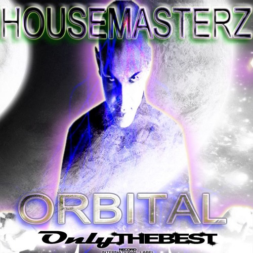 125# HouseMasterz - Orbital [ Only the Best Record international ]