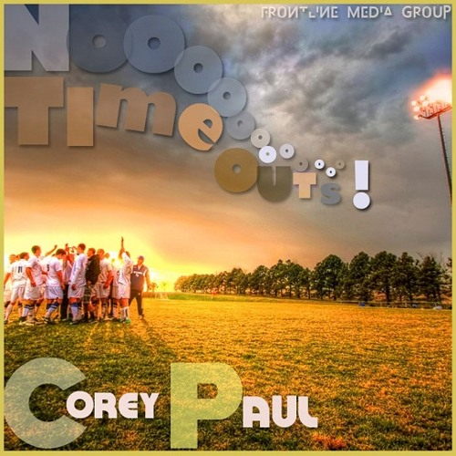 Corey Paul - No Timeouts