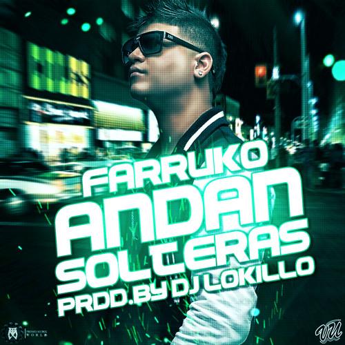 Farruko - Andan Solteras (Prod.By DJ Lokillo, DJ Zulu & DJ Arturex) (420 Studios)