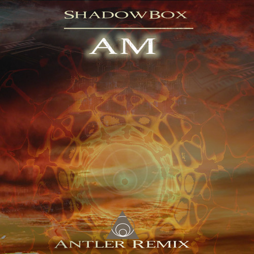 Shadowbox-AM (Antler RMX)