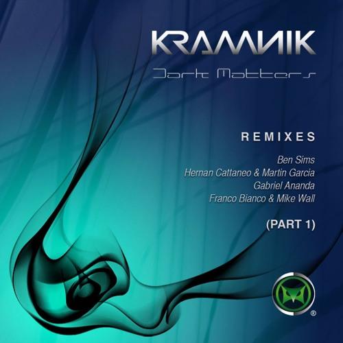 Kramnik - Dark Matters (Gabriel Ananda Remix) OUT September 20