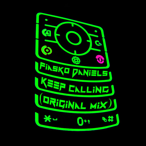 Fiasko Daniels - Keep Calling (Original Mix)