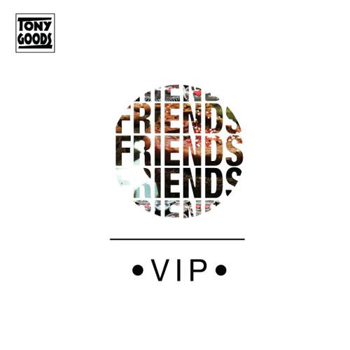 Friends (VIP mix)