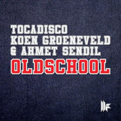 Tocadisco, Koen Groeneveld & Ahmet Sendil - Oldschool (Ahmet Sendil Mix) - out on 16/09