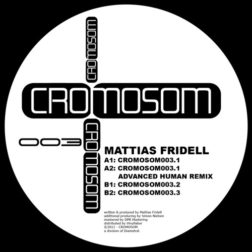 [CRMSM003] Mattias Fridell - Cromosom003 (incl. Advanced Human Remix)