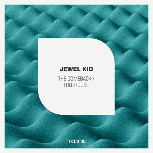 Jewel Kid - The Comeback (Original Mix) [Tronic]