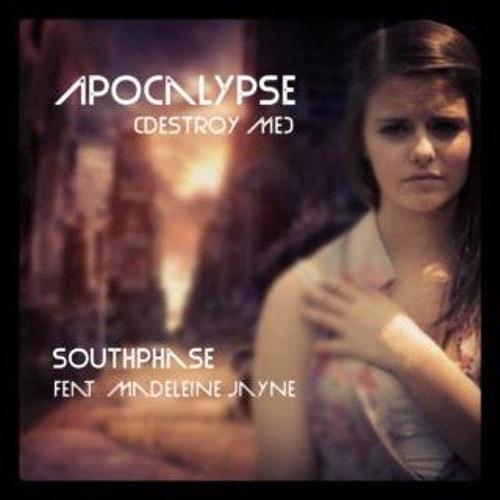 South Phase - Apocalypse (Destroy Me) ft. Madeleine Jayne