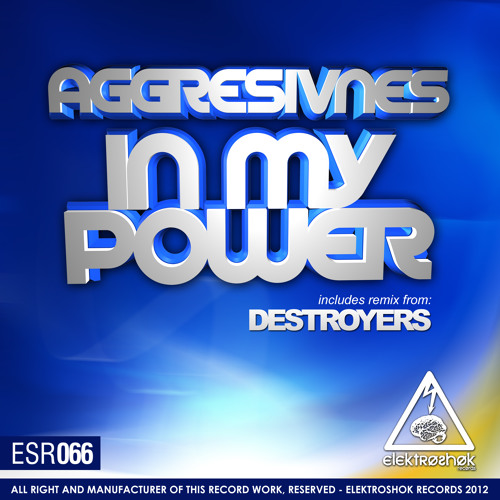Aggresivnes - In My Power(Destroyers Remix)