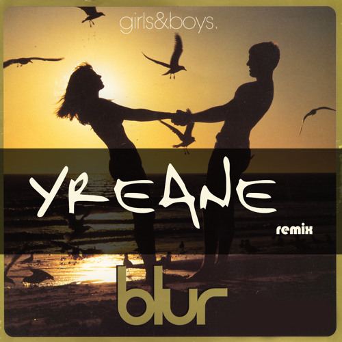 Blur - Girls & Boys (Yreane remix) FREE DOWNLOAD