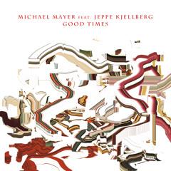 """Michael Mayer + Jeppe Kjellberg - """"Good Times (Smartphone Version)"""""""