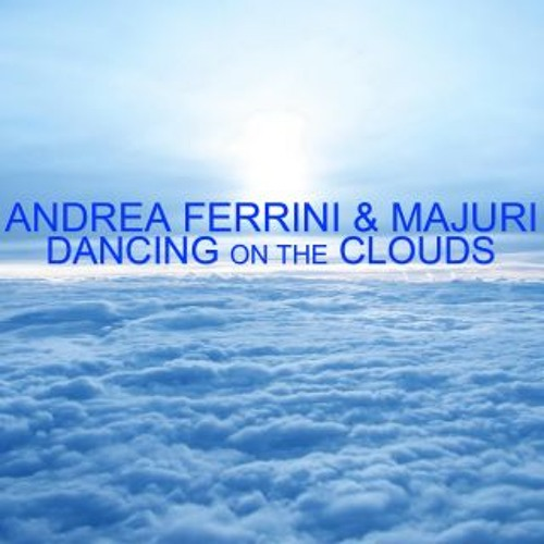 Andrea Ferrini & Majuri - Dancing on the Clouds (Kris Reen Funky Extended Mix)