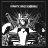 Hypnotic Brass Ensemble - Tarik