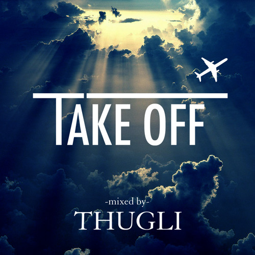 THUGLI - Take Off (MIX)