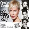 OMUR GEDIK & TEOMAN - PORTAKAL ORDA KAL *Remix (HOP DEDIK ORDA KAL ALBUMUNDE) mp3