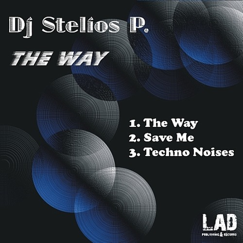 Dj Stelios P. - The Way (Original Mix)