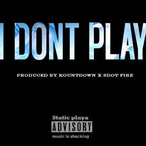 Static Playa - I Dont Play